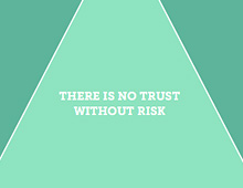 Six Risks You Should Take To Build Trust