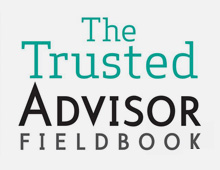 The Trusted Advisor Fieldbook: Chapter 1