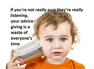 For advice-givers: Four signs that people are really able to hear you