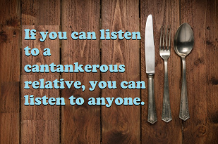 (Reprise) How your cantankerous relative will help you hone a critical business skill