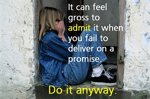 When you fail to deliver on a promise