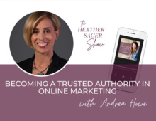 PODCAST | Becoming a Trusted Authority in Online Marketing with Andrea Howe
