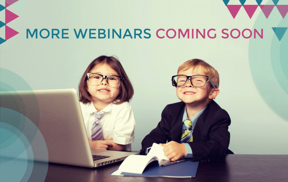 New webinars coming soon