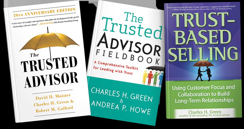 The Trusted Advisor, The Trusted Advisor Fieldbook, Trust Based Selling